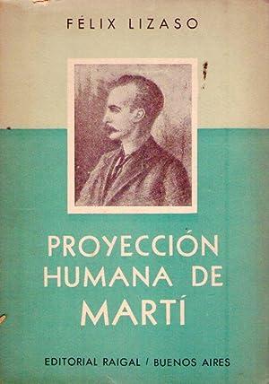 PROYECCION HUMANA DE MARTI: Lizaso, Felix