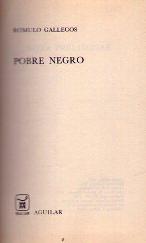 POBRE NEGRO: Gallegos, Romulo