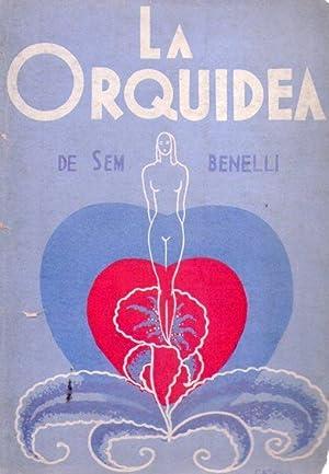 LA ORQUIDEA. Comedia en tres actos. Versión castellana de Andrés Clipping. ...