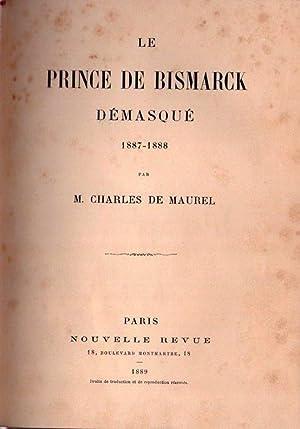 LE PRINCE DE BISMARCK. Démasqué 1887 - 1888: Maurel, M. Charles de