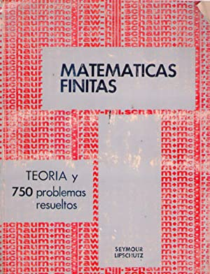 TEORIA Y PROBLEMAS DE MATEMATICAS FINITAS. Traducción y adaptación Gonzalo Prada: ...