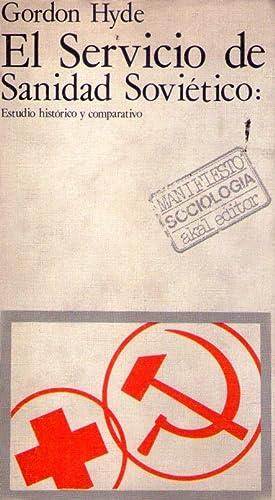EL SERVICIO DE SANIDAD SOVIETICO. Estudio histórico y comparativo: Hyde, Gordon