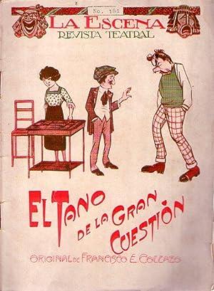 EL TANO DE LA GRAN CUESTION. Pieza en un acto y dos cuadros, original de Francisco E.Collazo. (La ...