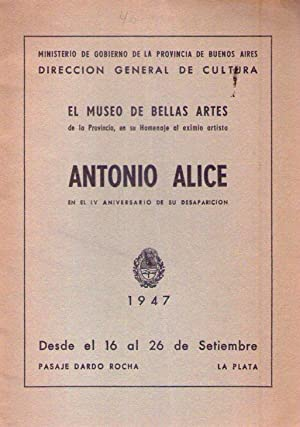 ANTONIO ALICE. En el IV aniversario de su desaparición. Desde el 16 al 26 de setiembre de ...