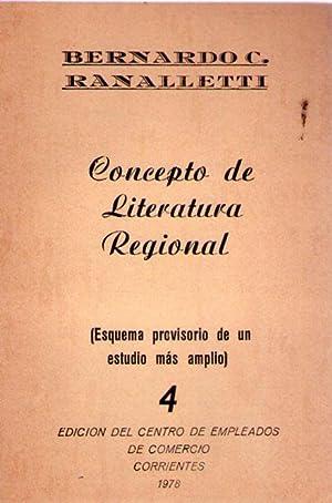 CONCEPTO DE LITERATURA REGIONAL. Esquema provisorio de un estudio más amplio [Firmado /...
