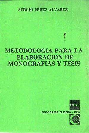 METODOLOGIA PARA LA ELABORACION DE MONOGRAFIAS Y TESIS: Perez Alvarez, Sergio