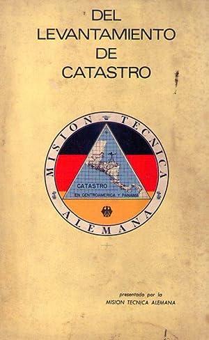 DEL LEVANTAMIENTO DE CATASTRO. Presentado por la Misión Técnica Alemana, bajo la ...