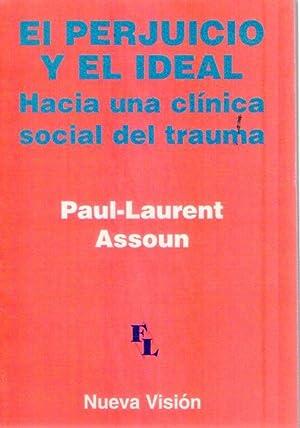 EL PERJUICIO Y EL IDEAL. Hacia una: Assoun, Paul Laurent