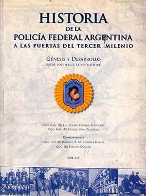 HISTORIA DE LA POLICIA FEDERAL ARGENTINA. A las puertas del tercer milenio. Génesis y ...