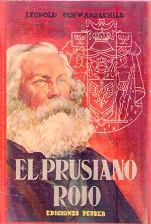 EL PRUSIANO ROJO. La vida y la leyenda de Karl Marx. Traducción de Luis Echavarri: ...