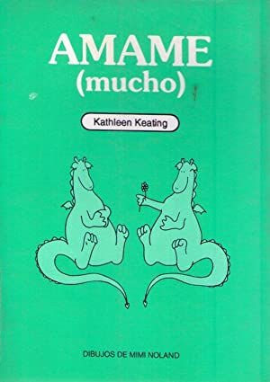 AMAME MUCHO. (Dibujos de Mimi Noland): Keating, Kathleen