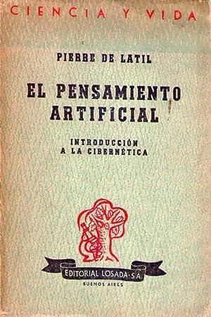 EL PENSAMIENTO ARTIFICIAL. Introducción a la cibernética. Traducción de Luis A...