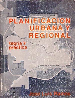 PLANIFICACION URBANA Y REGIONAL. Teoría y práctica: Ramos, Jose Luis