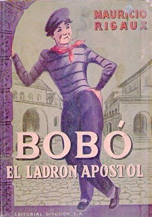 BOBO. El ladrón apóstol. Traducción de Osvaldo Marre: Rigaux, Mauricio