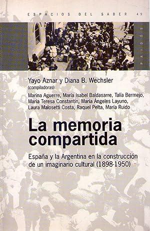LA MEMORIA COMPARTIDA. España y la Argentina: Aznar, Yayo -