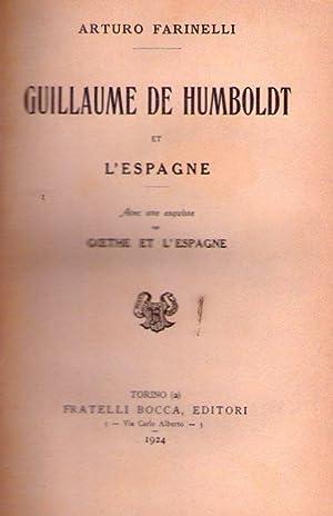 GUILLAUME DE HUMBOLDT ET L'ESPAGNE. Avec une esquisse sur Goethe et l'Espagne: Farinelli,...
