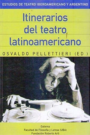 ITINERARIOS DEL TEATRO LATINOAMERICANO: Pelletieri, Osvaldo (Editor)