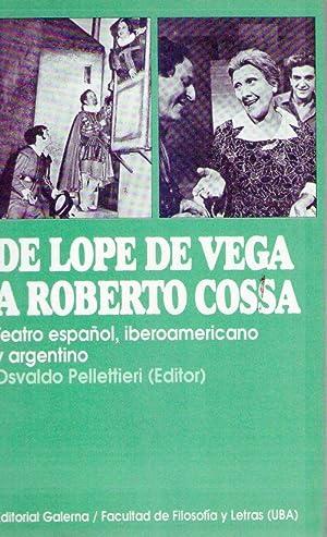 DE LOPE DE VEGA A ROBERTO COSSA.: Pelletieri, Osvaldo (Editor)