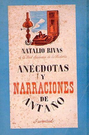 ANECDOTAS Y NARRACIONES DE ANTAÑO. Páginas de: Rivas Santiago, Natalio