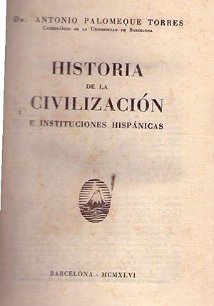 HISTORIA DE LA CIVILIZACION E INSTITUCIONES HISPANICAS: Palomeque Torres, Antonio