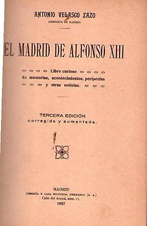 EL MADRID DE ALFONSO XIII. Libro curioso de memorias, acontecimientos, peripecias y otras noticias....
