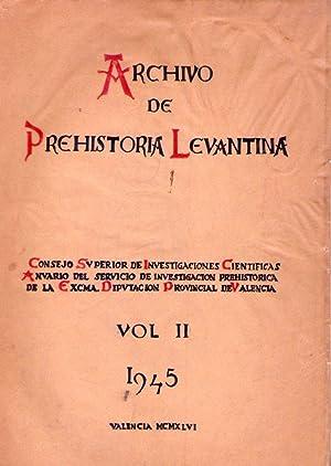 ARCHIVO DE PREHISTORIA LEVANTINA. Volumen II, 1945. Consejo Superior Investigaciones Cientí...