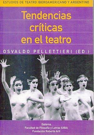 TENDENCIAS CRITICAS EN EL TEATRO: Pelletieri, Osvaldo (Editor)