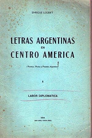 LETRAS ARGENTINAS EN CENTRO AMERICA. Poetisas, poetas: Loudet, Enrique