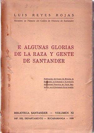 DE ALGUNAS GLORIAS DE LA RAZA Y GENTE DE SANTANDER. Publicación del Centro de Historia de ...