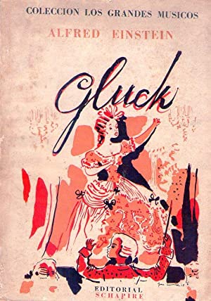 GLUCK. Versión directa del inglés de Héctor Albero Alvarez: Einstein, Alfred