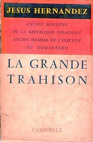LA GRANDE TRAHISON. Traduction de Pierre Berthelin: Hernandez, Jesus
