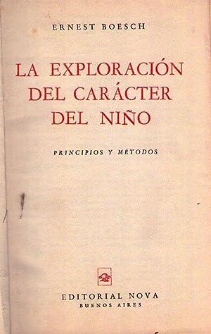 LA EXPLORACION DEL CARACTER DEL NIÑO. Principios y métodos: Boesch, Ernest