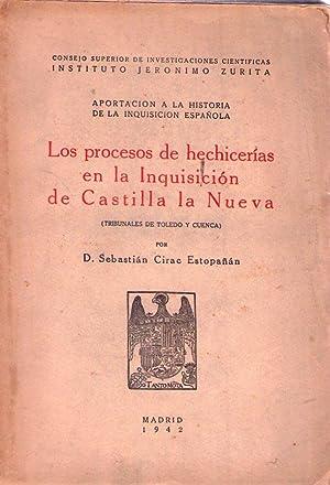 LOS PROCESOS DE HECHICERIAS EN LA INQUISICION DE CASTILLA LA NUEVA. Tribunales de Toledo y Cuenca. ...