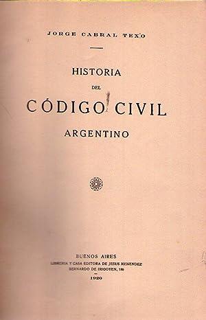 HISTORIA DEL CODIGO CIVIL ARGENTINO / LOS MANUSCRITOS DEL CODIGO CIVIL ARGENTINO. Libro ...