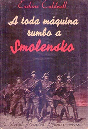 A TODA MAQUINA RUMBO A SMOLENSKO. Traducción de Santiago A. Ferrari: Caldwell, Erskine