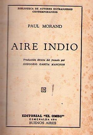 AIRE INDIO. Traducción directa del francés por Gregorio García Manchon: Morand...