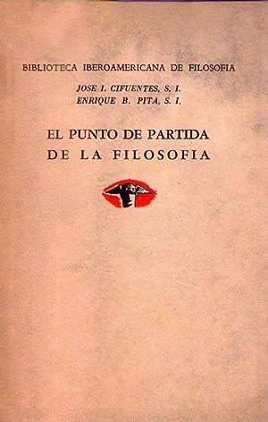 EL PUNTO DE PARTIDA DE LA FILOSOFIA: Cifuentes, Jose I. - Pita, Enrique B.