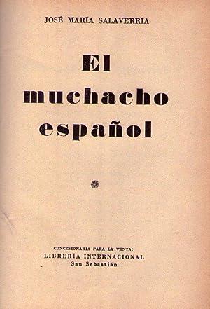 EL MUCHACHO ESPAÑOL [Firmado / Signed]: Salaverria, Jose Maria