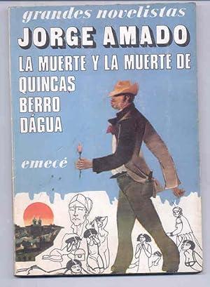 LA MUERTE Y LA MUERTE DE QUINCAS BERRO DAGUA [Firmado / Signed]: Amado, Jorge