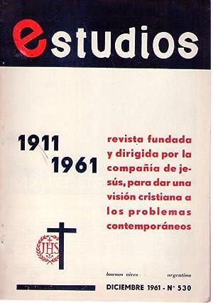 ESTUDIOS - No. 530, diciembre 1961 (Los jesuitas, mis amigos por Hugo Wast): Grandinetti, Hector N....