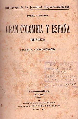 GRAN COLOMBIA Y ESPAÑA 1819 - 1822. Notas de R. Blanco Fombona: O'Leary, Daniel F.