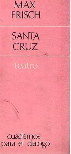 SANTA CRUZ. Traducción de Heleno Saña Alcon: Frisch, Max