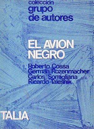 EL AVION NEGRO: Cossa, Roberto - Rozenmacher, German - Somigliana, Carlos - Talesnik, Ricardo