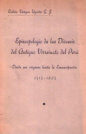 EPISCOPOLOGIO DE LAS DIOCESIS DEL ANTIGUO VIRREINATO DEL PERU. Desde sus orígenes hasta la ...