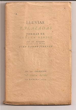 LLUVIAS ENLAZADAS. Poemas de Concha Mendez (Con un retrato lírico por Juan Ramón Jim&...