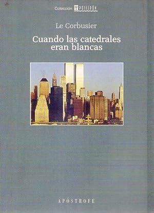 CUANDO LAS CATEDRALES ERAN BLANCAS. Viaje al país de los tímidos: Le Corbusier