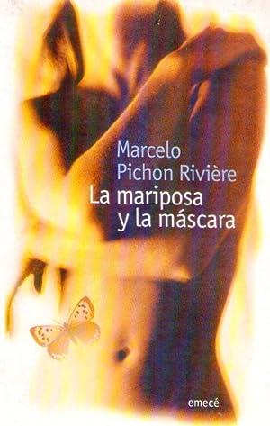 LA MARIPOSA Y LA MASCARA: Pichon Riviere, Marcelo