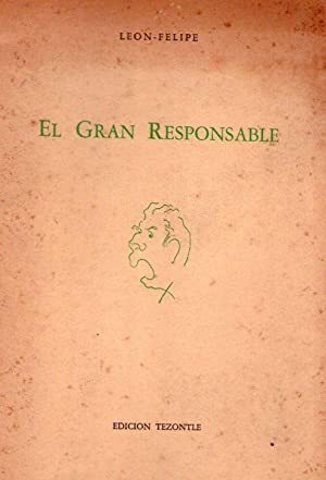EL GRAN RESPONSABLE. Grito y salmo: Felipe, Leon