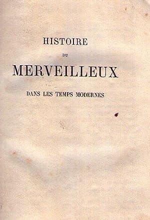 HISTOIRE DE MERVEILLEUX. Dans les temps modernes. Vol 1: Figuier, L.