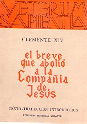 CLEMENTE XIV EL BREVE QUE ABOLIO A LA COMPAÑIA DE JESUS. Clemente XIV: Instituto de Cultura ...